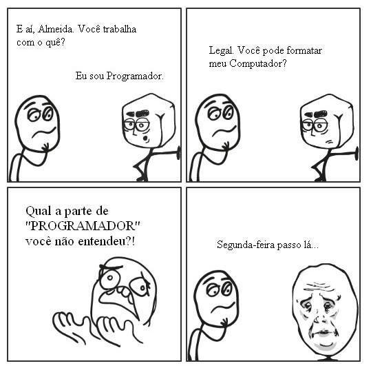 Programador Não Formata Computador!